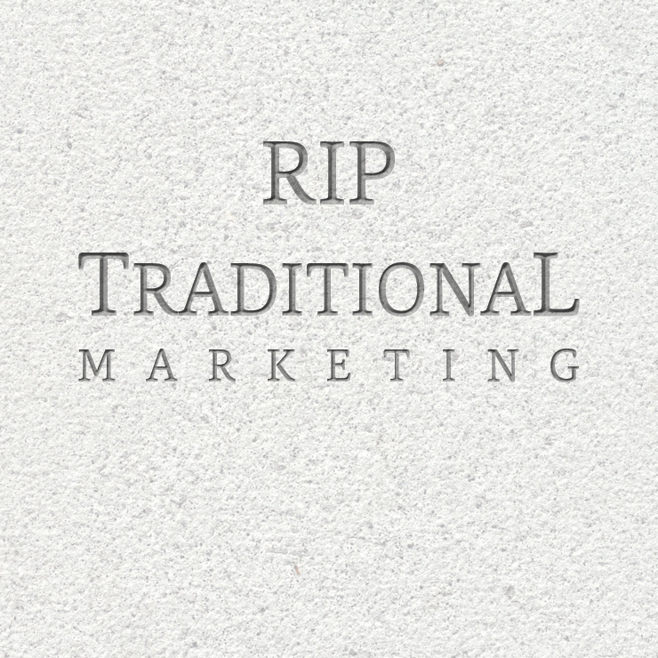 RIP Traditional marketing - blog